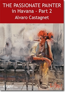 The Passionate Painter in Havana Part-2 with Alvaro Castagnet