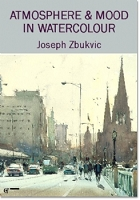 Atmosphere and Mood in Watercolour DVD with Joseph Zbukvic